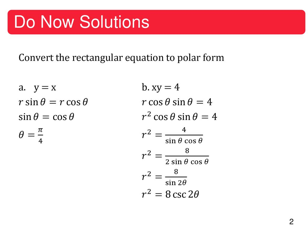 Do Now Solutions Convert The Rectangular Equation To Polar Form