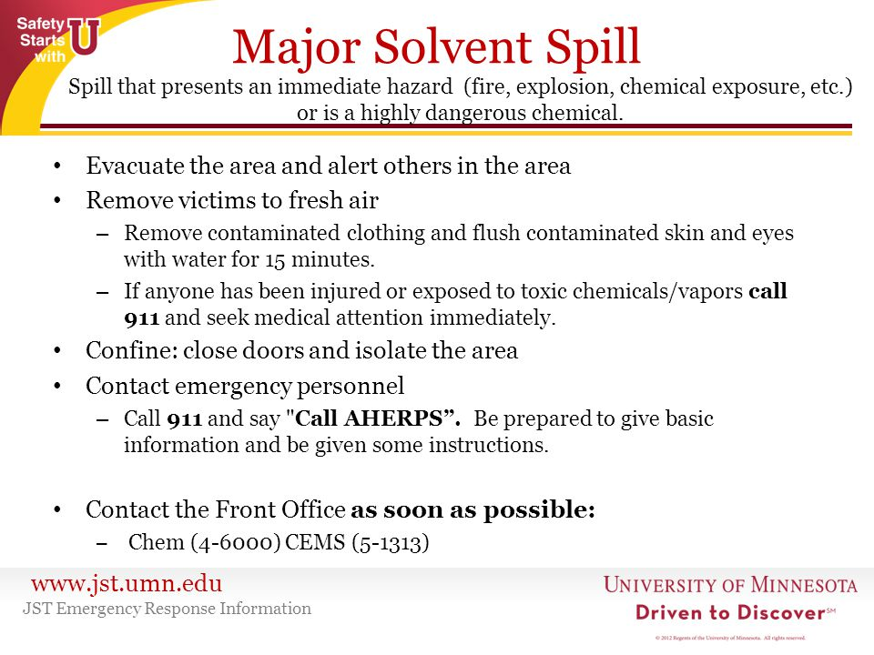 Major Solvent Spill Evacuate the area and alert others in the area