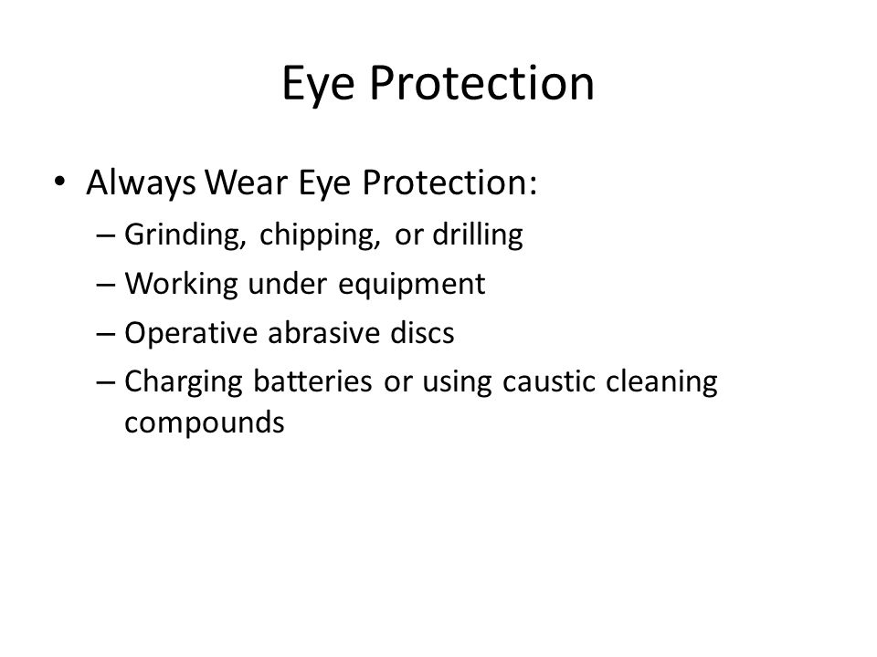 Eye Protection Always Wear Eye Protection: