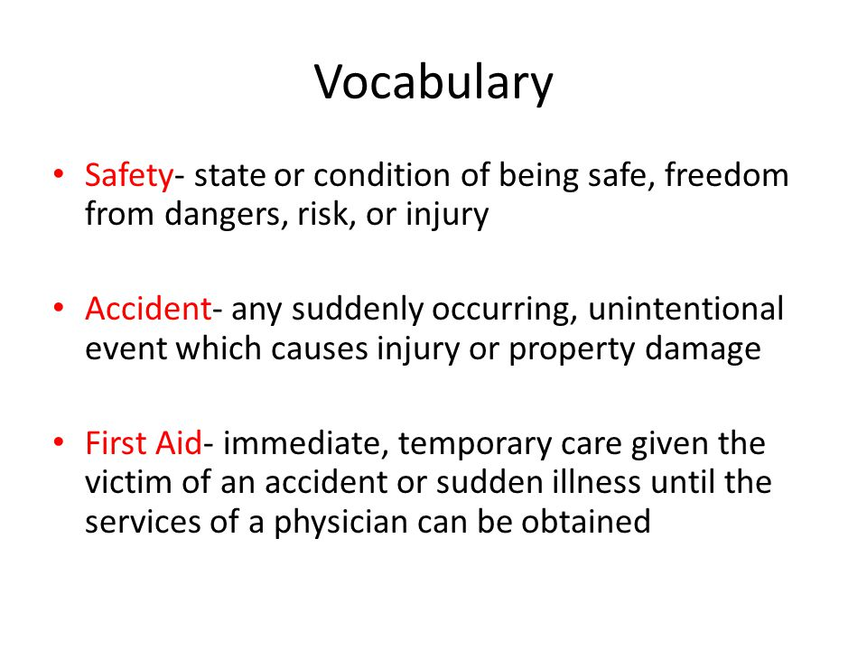 Vocabulary Safety- state or condition of being safe, freedom from dangers, risk, or injury.