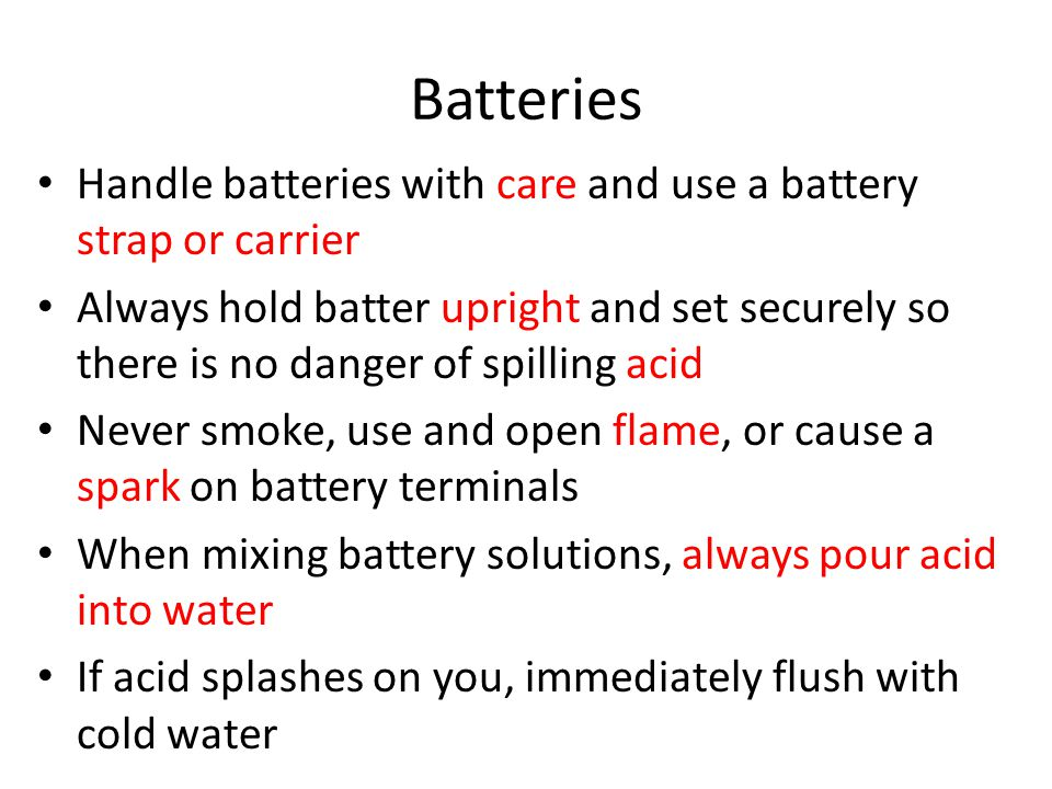 Batteries Handle batteries with care and use a battery strap or carrier.