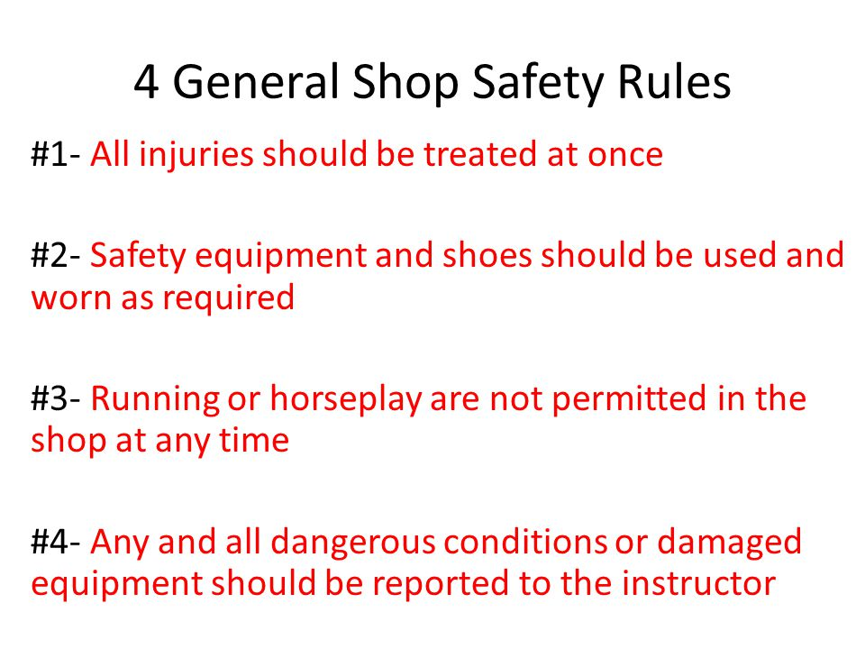 4 General Shop Safety Rules