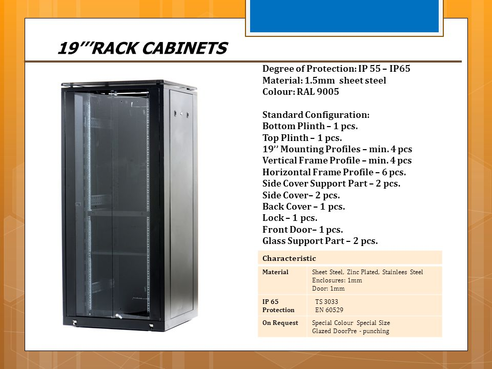 19'''RACK CABINETS Degree of Protection: IP 55 – IP65