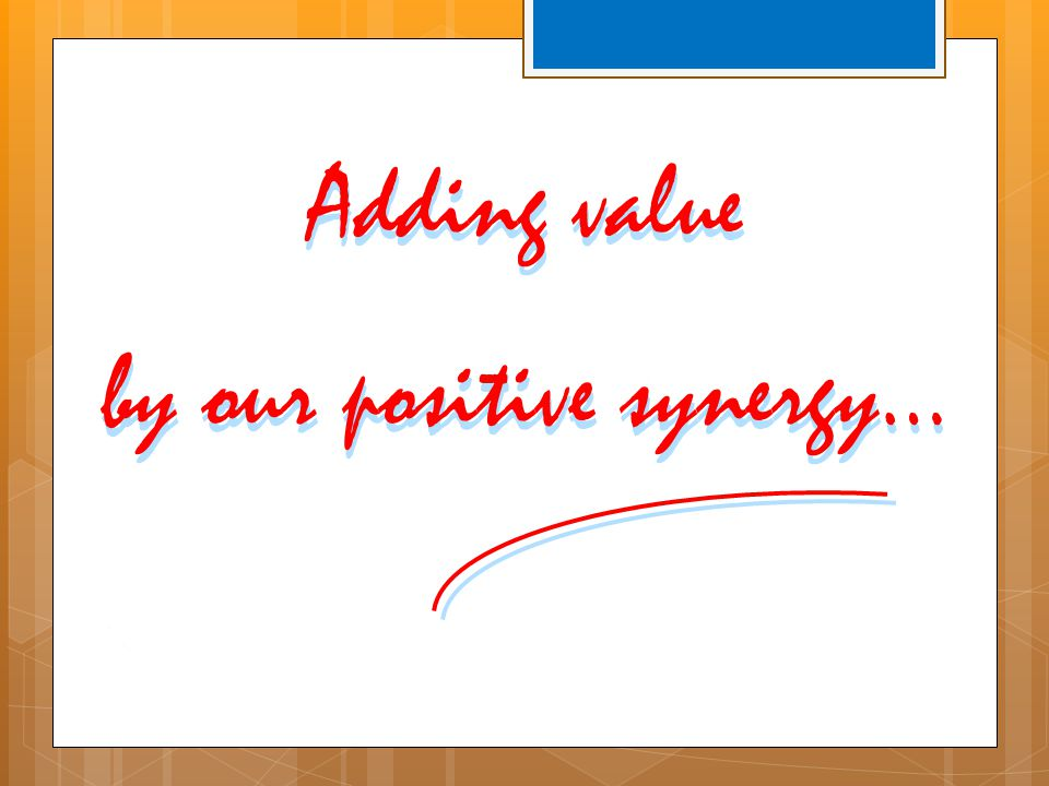 by our positive synergy…