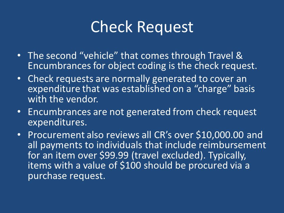 Check Request The second vehicle that comes through Travel & Encumbrances for object coding is the check request.