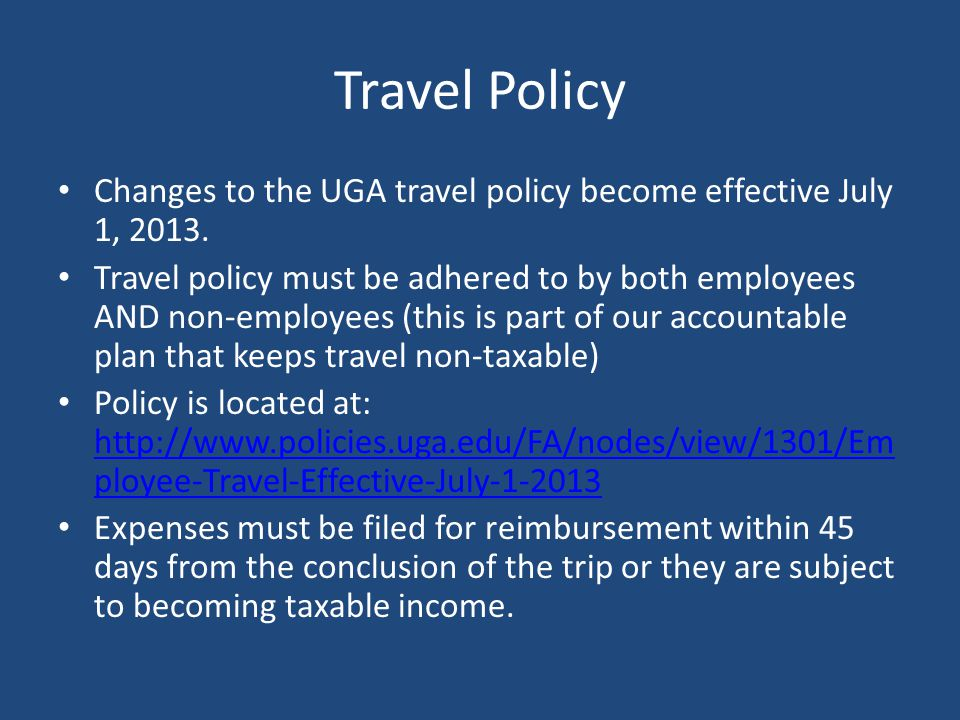 Travel Policy Changes to the UGA travel policy become effective July 1,