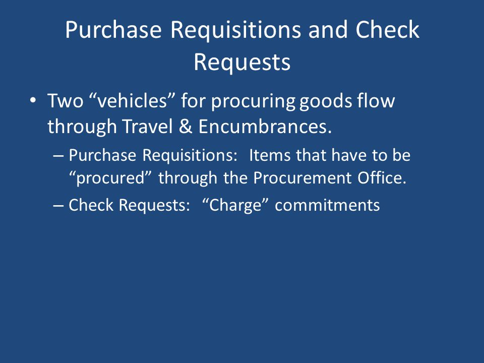 Purchase Requisitions and Check Requests