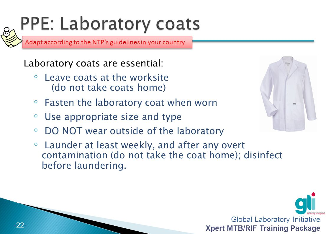PPE: Laboratory coats Laboratory coats are essential: