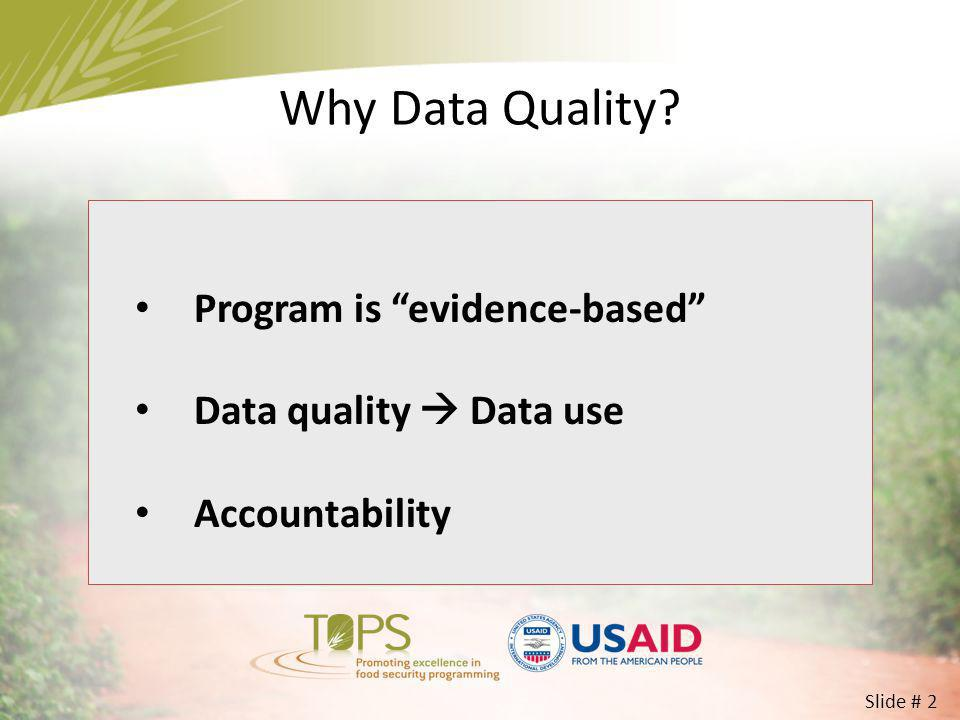 Why Data Quality Program is evidence-based Data quality  Data use