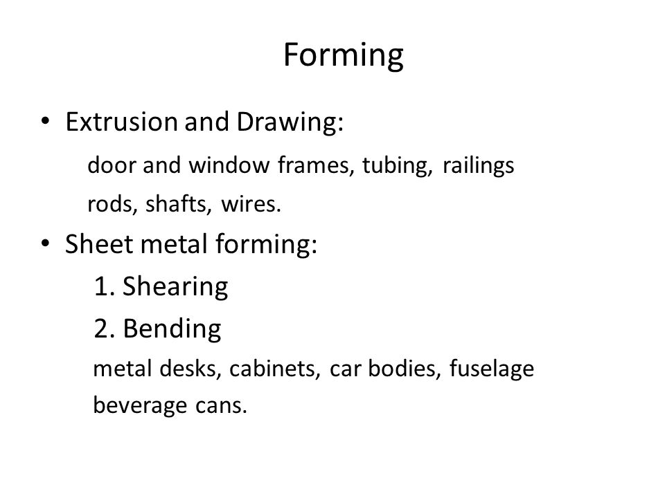 Forming Extrusion and Drawing: