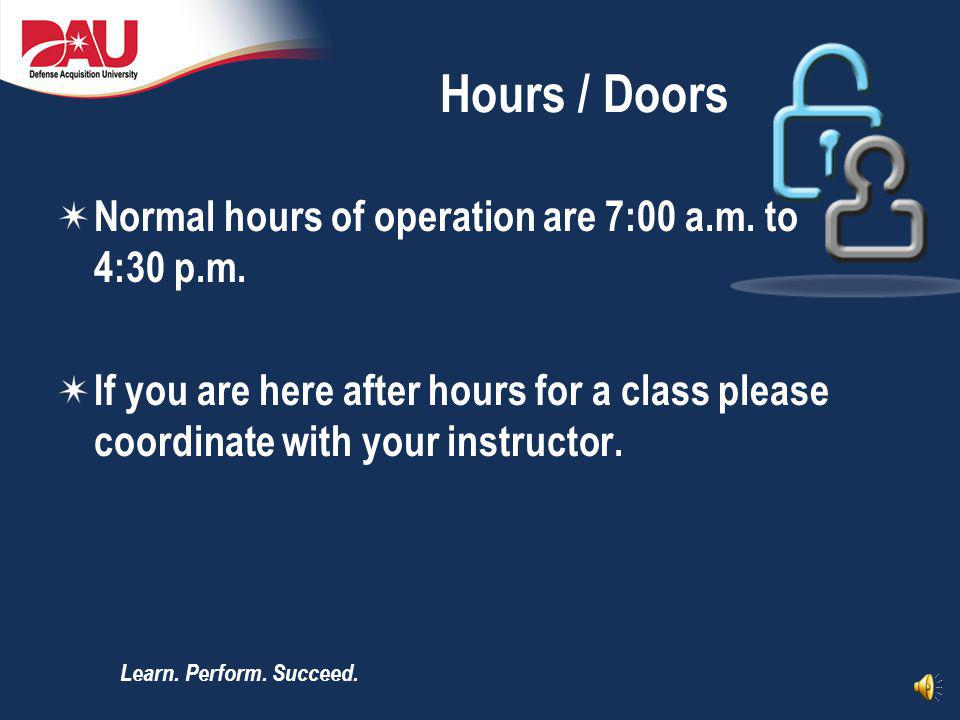 Hours / Doors Normal hours of operation are 7:00 a.m. to 4:30 p.m.