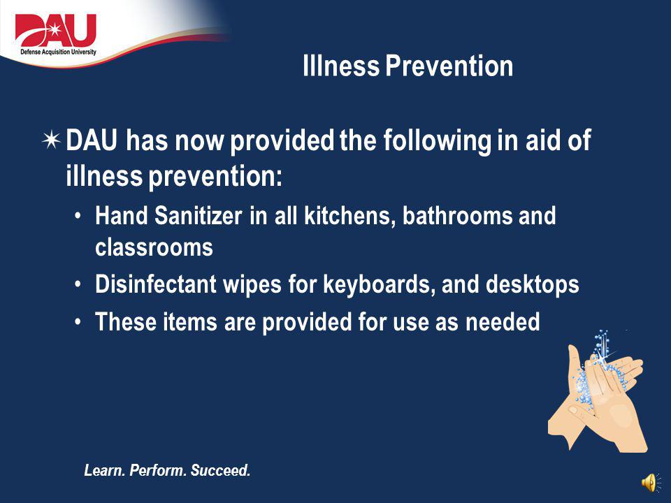 DAU has now provided the following in aid of illness prevention: