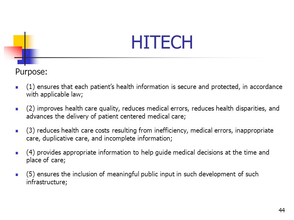 HITECH Purpose: (1) ensures that each patient's health information is secure and protected, in accordance with applicable law;