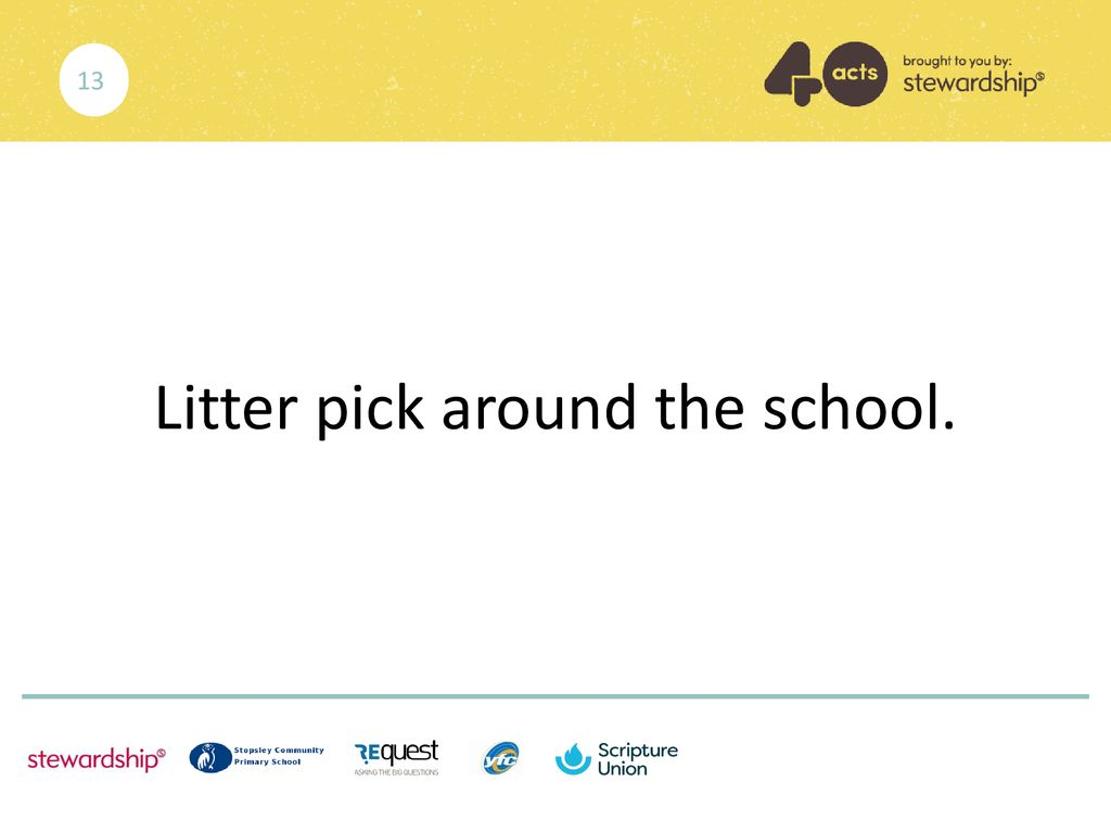 Litter pick around the school.