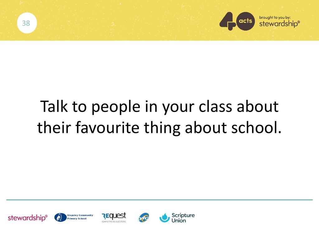 Talk to people in your class about their favourite thing about school.