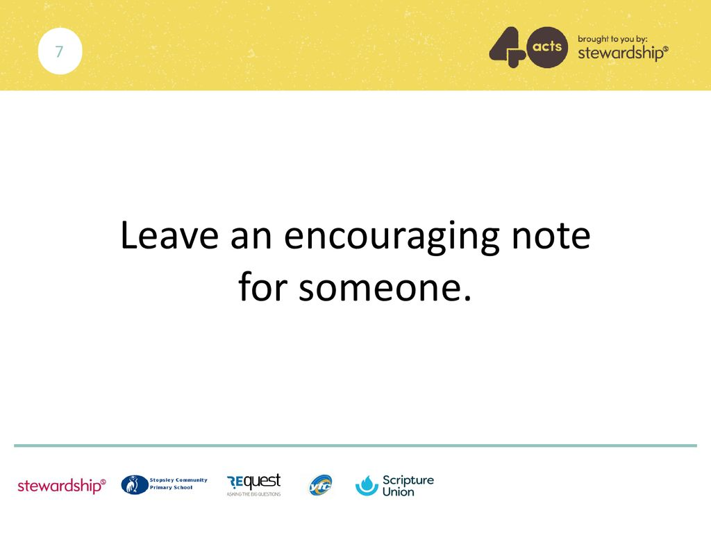 Leave an encouraging note for someone.