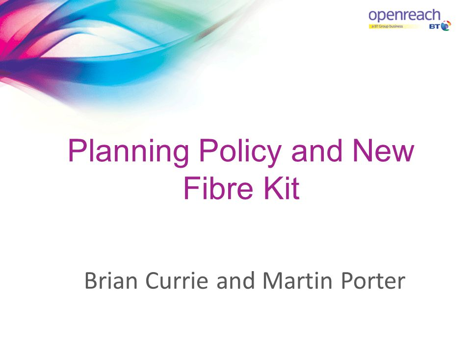 Planning Policy and New Fibre Kit