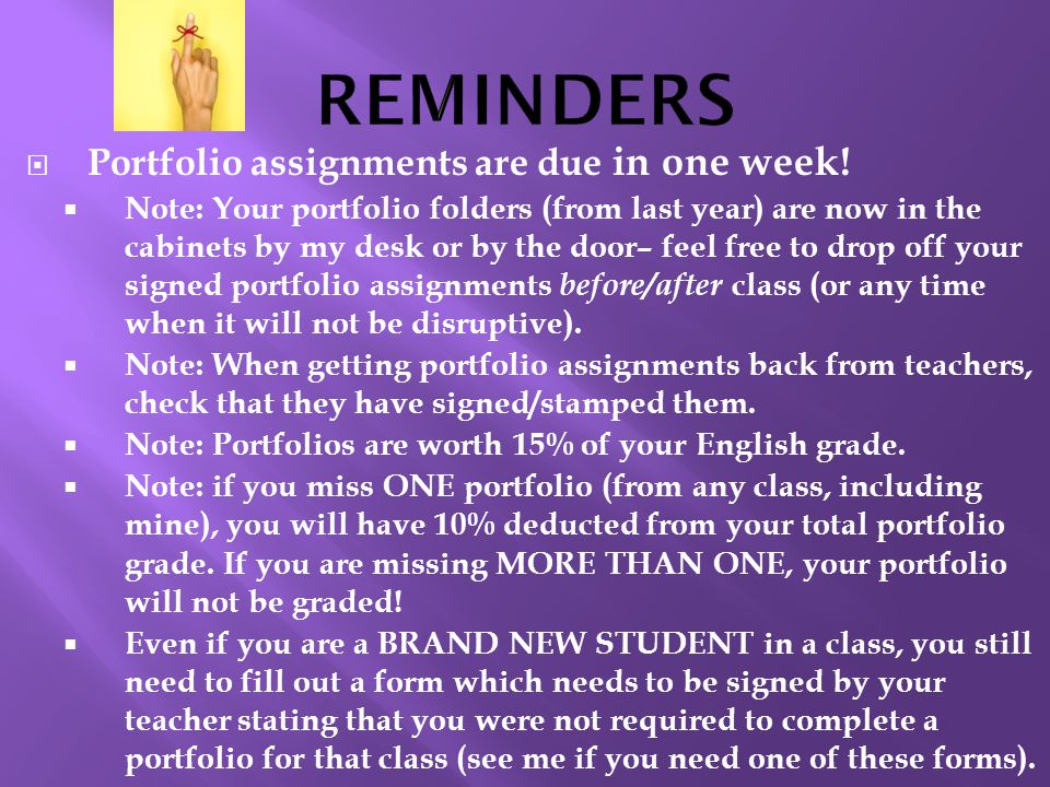 REMINDERS Portfolio assignments are due in one week!