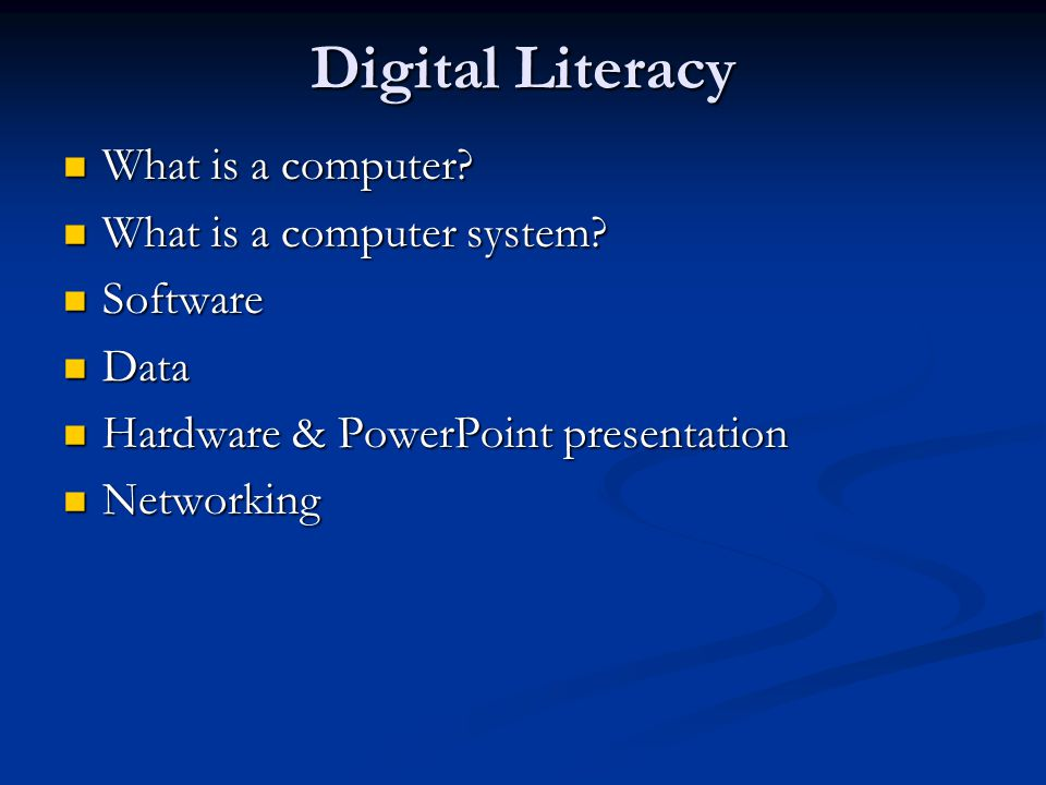 Digital Literacy What is a computer What is a computer system