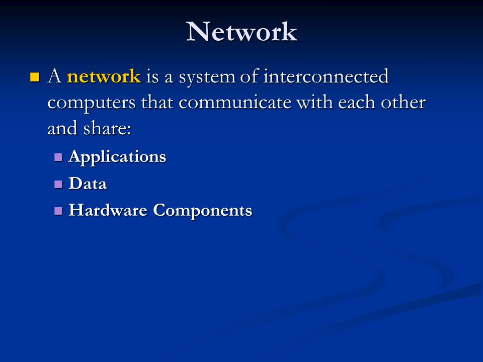 Network A network is a system of interconnected computers that communicate with each other and share: