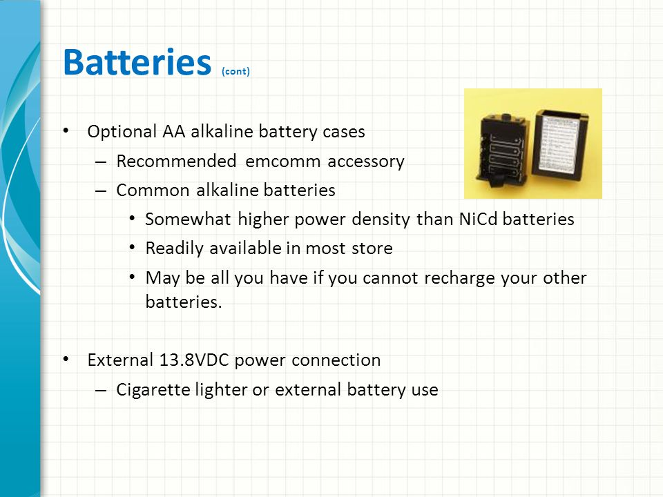 Batteries (cont) Optional AA alkaline battery cases