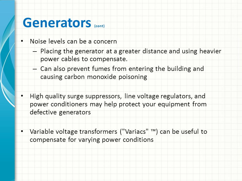 Generators (cont) Noise levels can be a concern