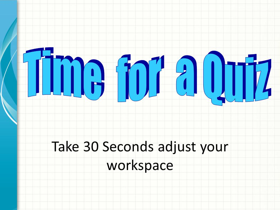 Take 30 Seconds adjust your workspace