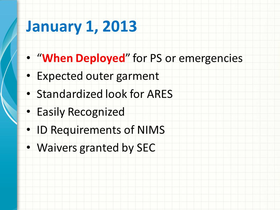 January 1, 2013 When Deployed for PS or emergencies