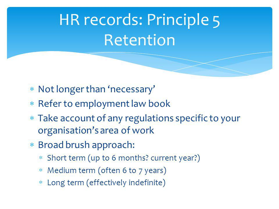 HR records: Principle 5 Retention