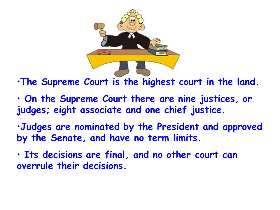 The Supreme Court is the highest court in the land.