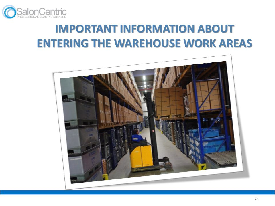 IMPORTANT INFORMATION ABOUT ENTERING THE WAREHOUSE WORK AREAS