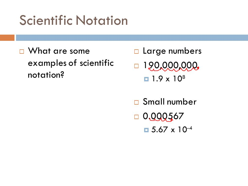 Scientific Notation What are some examples of scientific notation