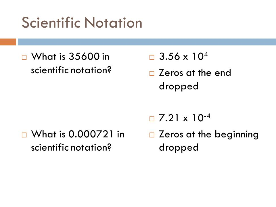 Scientific Notation What is 35600 in scientific notation