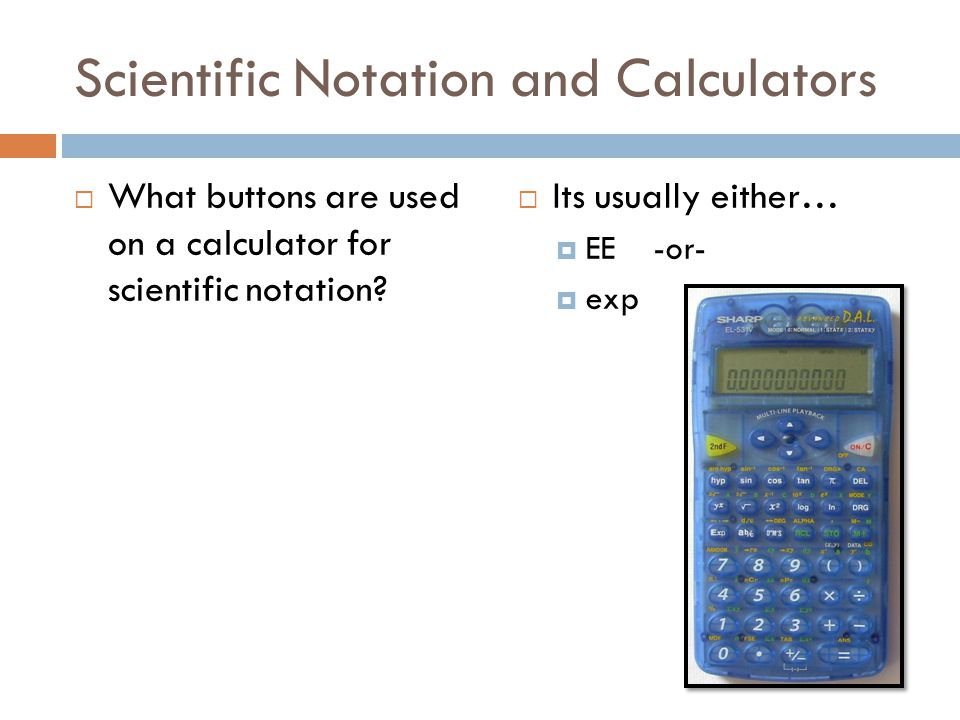 Scientific Notation and Calculators