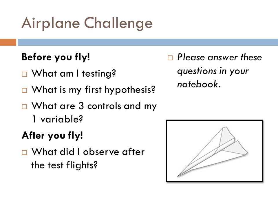 Airplane Challenge Before you fly! What am I testing