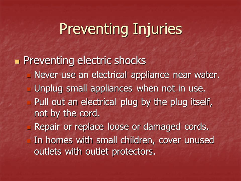 Preventing Injuries Preventing electric shocks