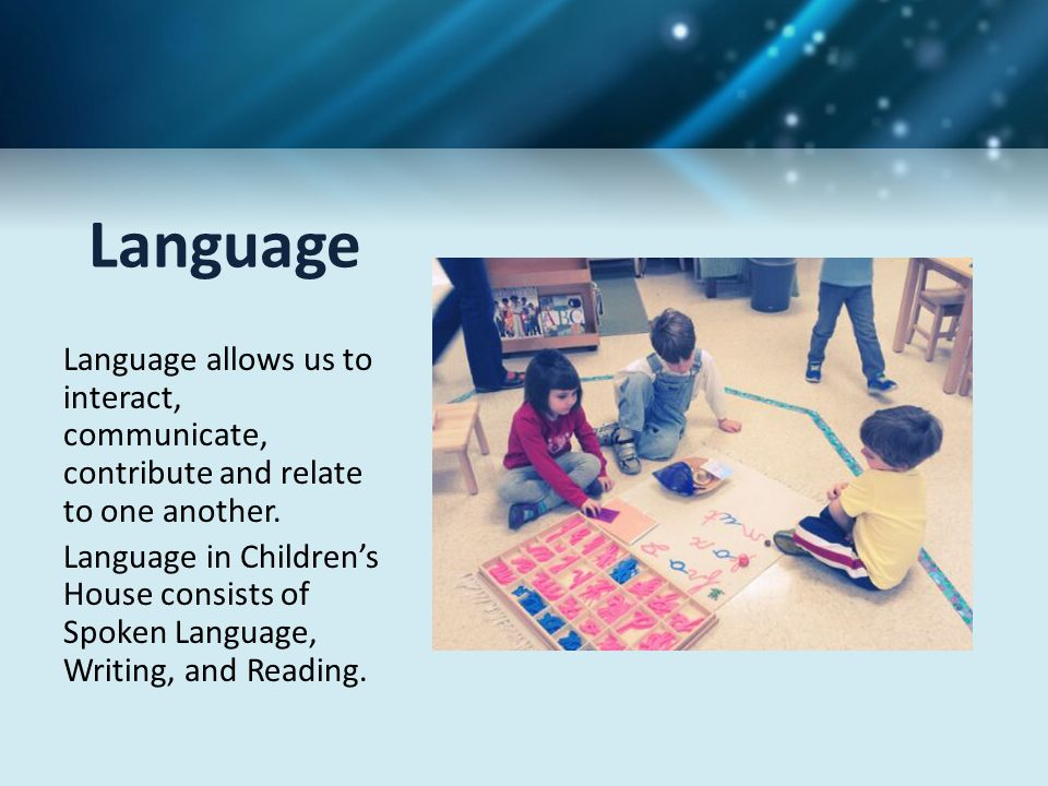Language Language allows us to interact, communicate, contribute and relate to one another.