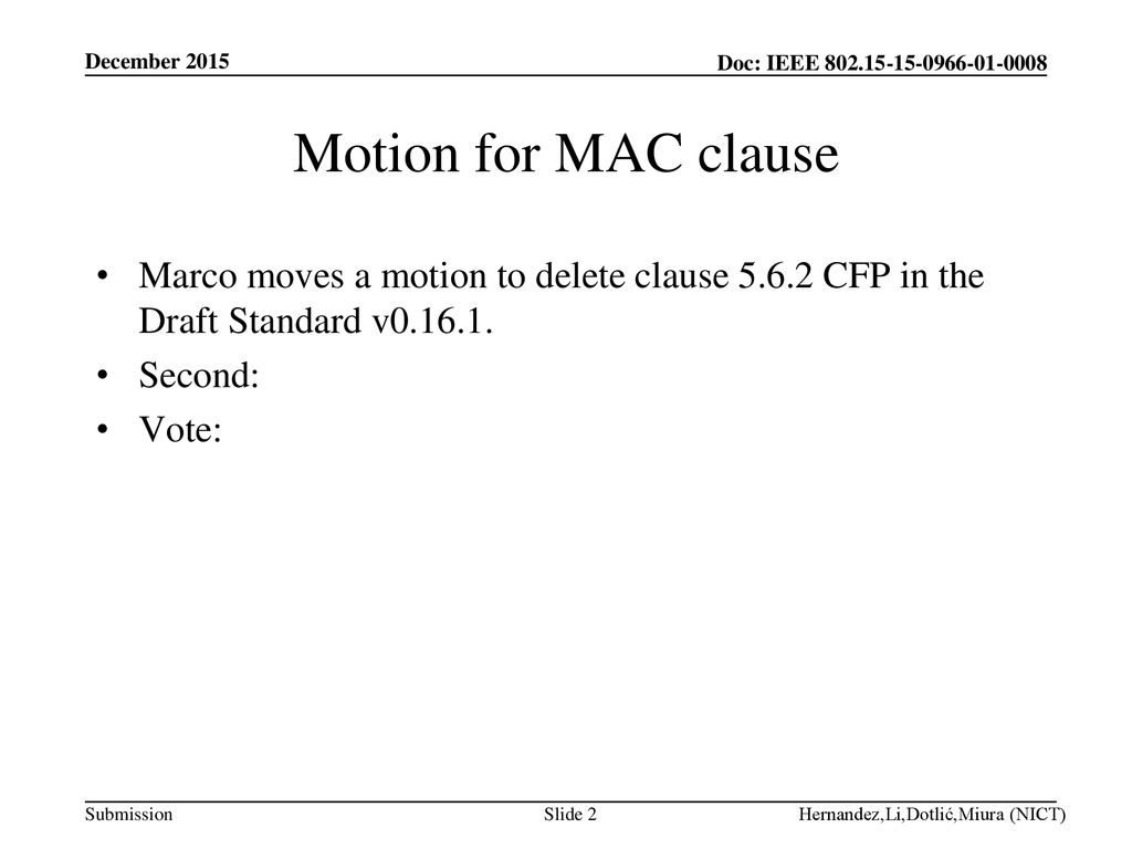 December 2015 Motion for MAC clause. Marco moves a motion to delete clause CFP in the Draft Standard v