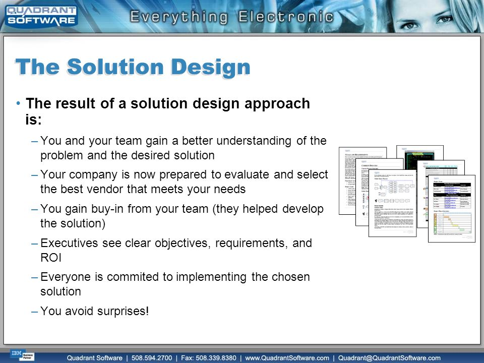 The Solution Design The result of a solution design approach is: