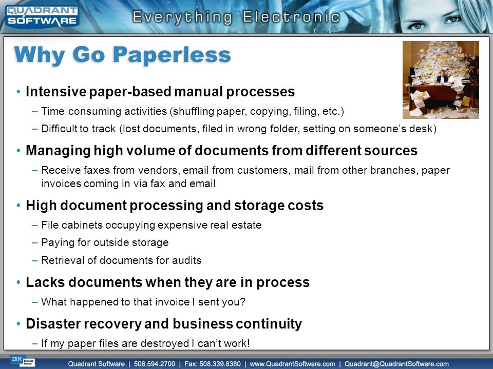 Why Go Paperless Intensive paper-based manual processes