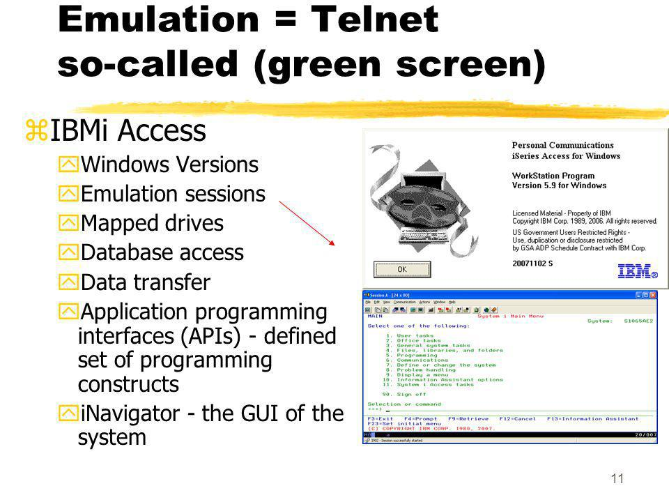 Emulation = Telnet so-called (green screen)