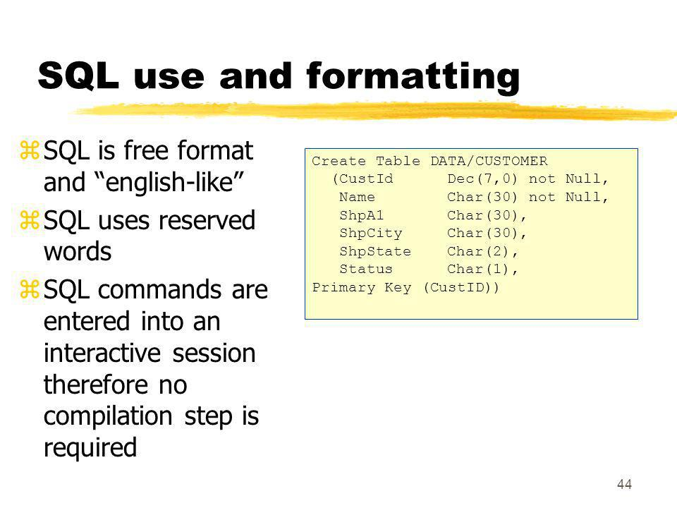 SQL use and formatting SQL is free format and english-like