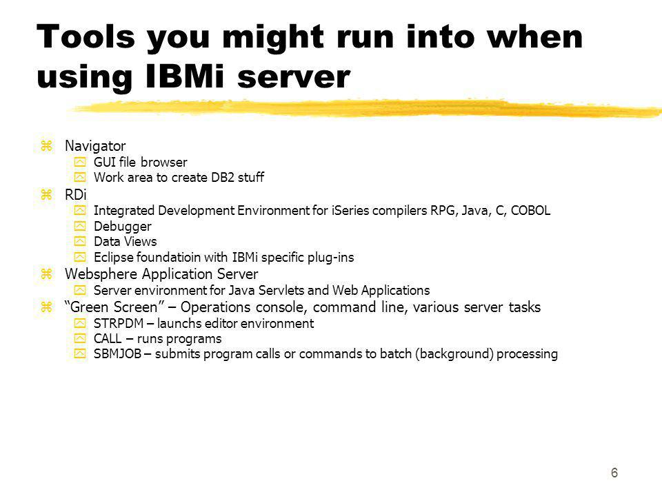 Tools you might run into when using IBMi server