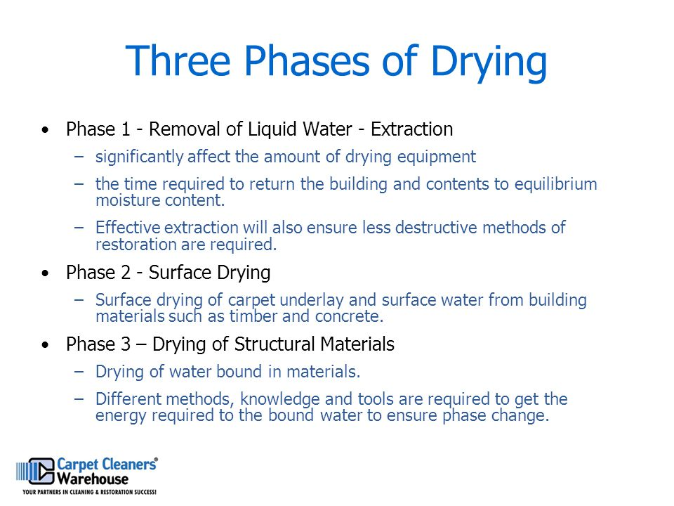Three Phases of Drying Phase 1 - Removal of Liquid Water - Extraction