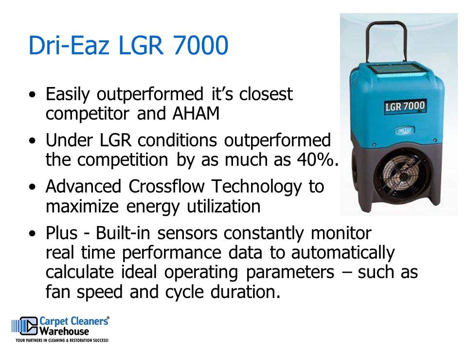 Dri-Eaz LGR 7000 Easily outperformed it's closest competitor and AHAM