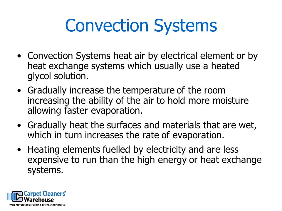 Convection Systems Convection Systems heat air by electrical element or by heat exchange systems which usually use a heated glycol solution.