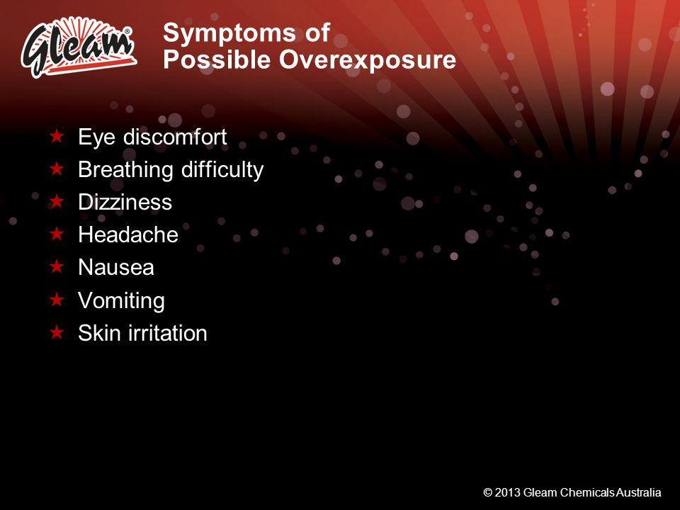 Symptoms of Possible Overexposure
