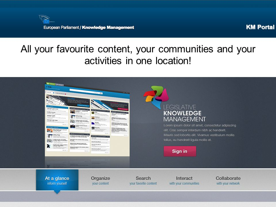 KM Portal All your favourite content, your communities and your activities in one location!