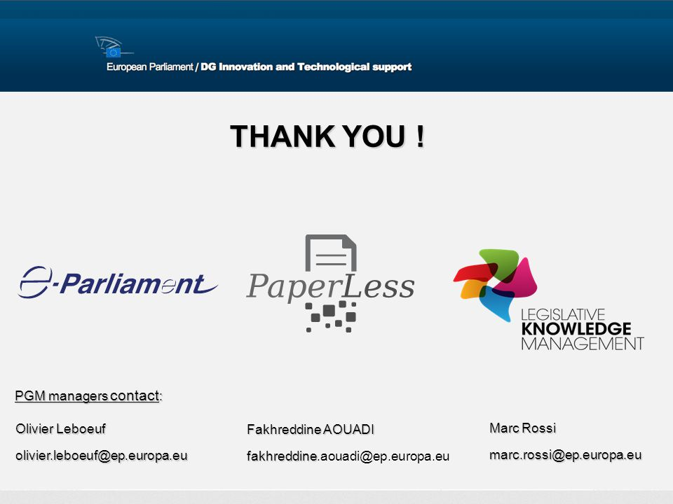 THANK YOU ! PGM managers contact: Olivier Leboeuf Fakhreddine AOUADI