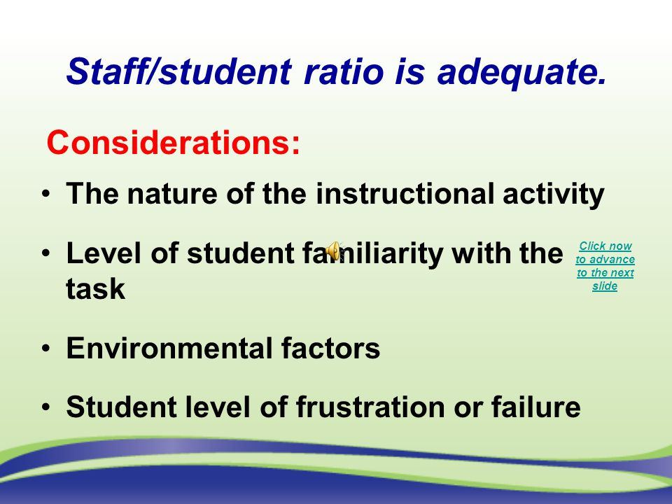 Staff/student ratio is adequate.